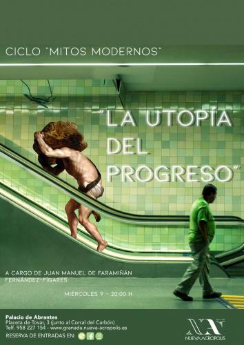 CICLO MITOS MODERNOS Charla: La Utopía del Progreso